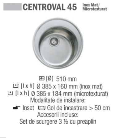 Chiuveta Inox microtexturat TEKA CENTROVAL 45